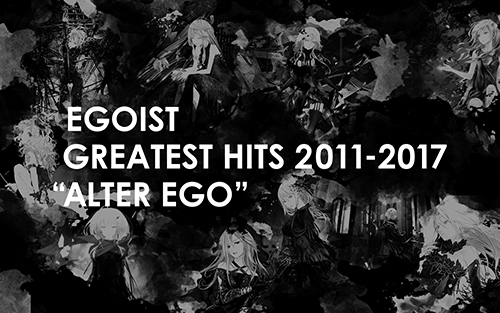 "EGOIST/EGOIST/GREATEST HITS 2011-2017""ALTER EGO""(初回生産限定盤A)(Blu-ray Disc付) CD+Blu-ray  Limited Edition【CD】"