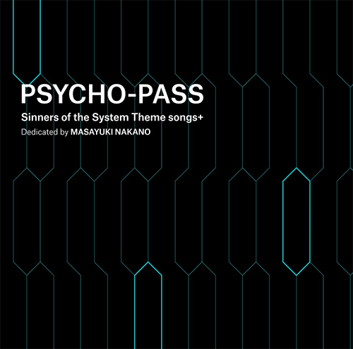 PSYCHO-PASS -サイコパス-/PSYCHO-PASS サイコパス Sinners of the System/「PSYCHO-PASS Sinners of the System Theme songs+ Dedicated by MASAYUKI NAKANO」 通常盤 (CDのみ)